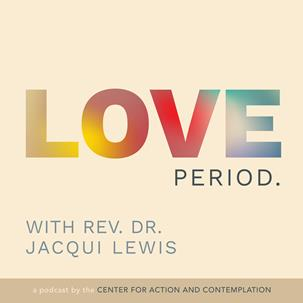 Love. Period. with Rev. Dr. Jacqui Lewis