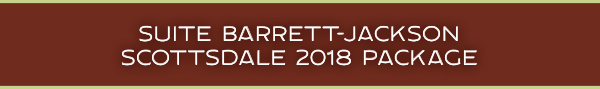 Suite Barrett-JacksonScottsdale 2018 Package