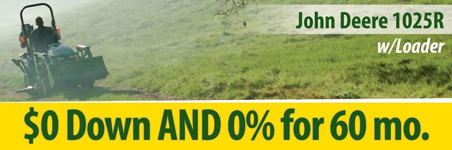 John Deere 1025R w/Loader put $0 down and get 0% for 60 mo.