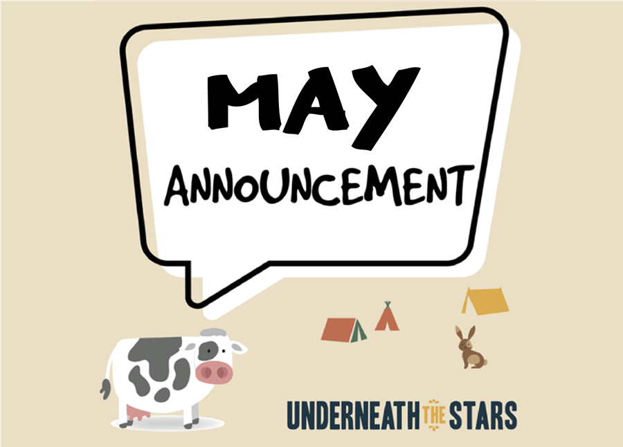 Underneath The Stars: May Update 2