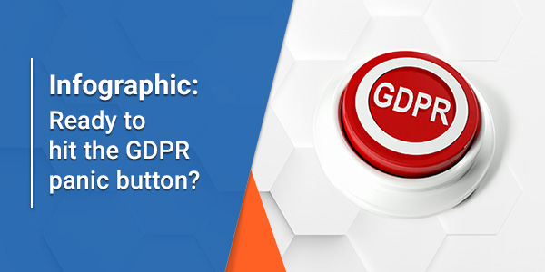 Infographic: Ready to hit the GDPR panic button? Read this first