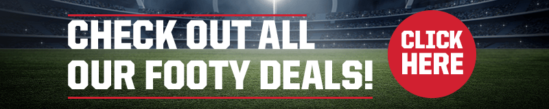 Check out our Footy Deals!